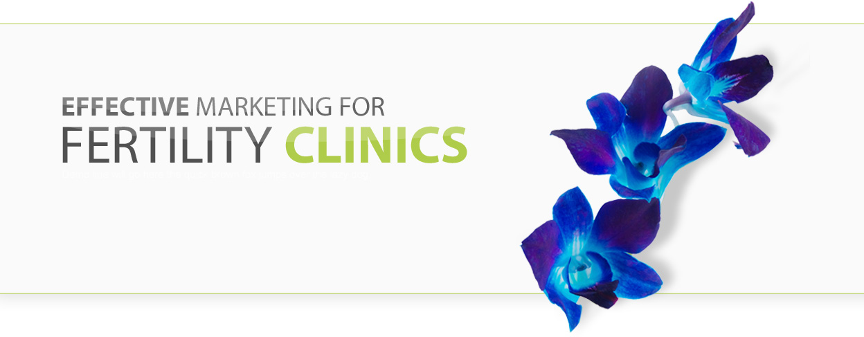 Effective Marketing For Fertility Centers